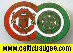 Man U v Celtic natches - single badge